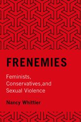 FrenemiesFeminists, Conservatives, and Sexual Violence