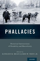 PhallaciesHistorical Intersections of Disability and Masculinity