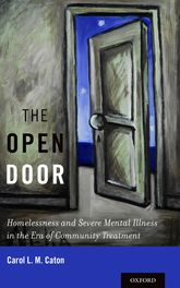 The Open DoorHomelessness and Severe Mental Illness in the Era of Community Treatment