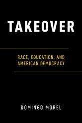 TakeoverRace, Education, and American Democracy