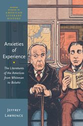 Anxieties of ExperienceThe Literatures of the Americas from Whitman to Bolaño