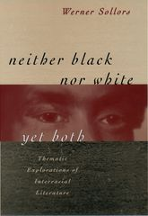 Neither Black Nor White Yet BothThematic Explorations of Interracial Literature