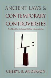 Ancient Laws and Contemporary ControversiesThe Need for Inclusive Biblical Interpretation