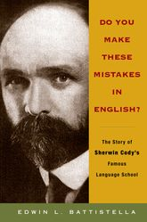 Do You Make These Mistakes in English?The Story of Sherwin Cody's Famous Language School