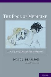 The Edge of MedicineStories of Dying Children and Their Parents