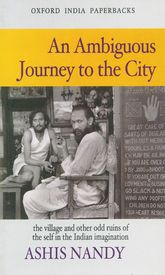 An Ambiguous Journey to the City: The Village and Othe Odd Ruins of the Self in the Indian Imagination