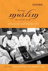 Being Muslim in South AsiaDiversity and Daily Life