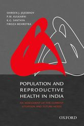 Population and Reproductive Health in IndiaAn Assessment of the Current Situation and Future Needs