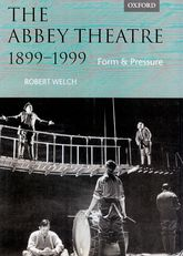 The Abbey Theatre, 1899-1999Form and Pressure