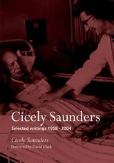 Cicely SaundersSelected Writings 1958-2004