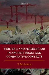 Violence and Personhood in Ancient Israel and Comparative Contexts$