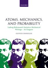 Atoms, Mechanics, and ProbabilityLudwig Boltzmann's Statistico-Mechanical Writings - An Exegesis