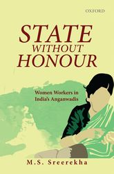 State Without HonourWomen Workers in India's Anganwadis