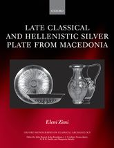 Late Classical and Hellenistic Silver Plate from Macedonia