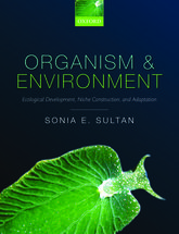 Organism and EnvironmentEcological Development, Niche Construction, and Adaptation