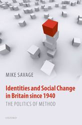 Identities and Social Change in Britain since 1940The Politics of Method
