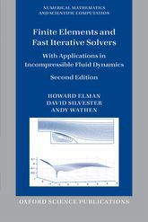 Finite Elements and Fast Iterative Solverswith Applications in Incompressible Fluid Dynamics