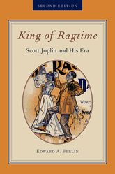King of RagtimeScott Joplin and His Era