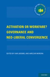 Activation or Workfare? Governance and the Neo-Liberal Convergence