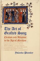 The Art of Grafted Song: Citation and Allusion in the Age of Machaut