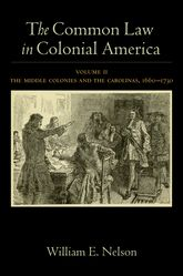 The Common Law in Colonial AmericaVolume II: The Middle Colonies and the Carolinas, 1660-1730