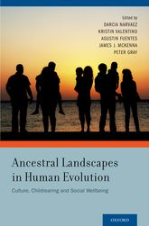 Ancestral Landscapes in Human EvolutionCulture, Childrearing and Social Wellbeing